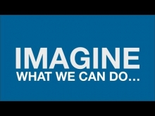 Imagine what we can do...